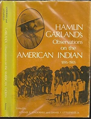 Hamlin Garland's Observations on the American Indian: Underhill, Lonnie E