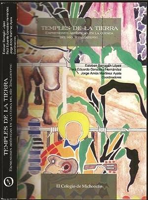 Temples de la Tierra: Expresiones Artisticas en: Esteban Barragan Lopez,