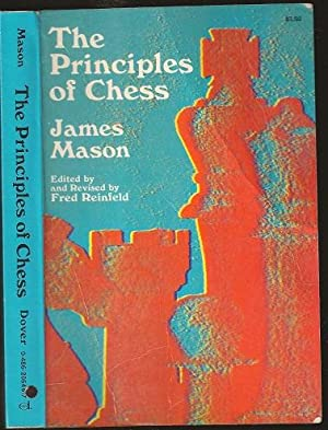 The Principles of Chess in Theory and: James Mason (1849-1905)