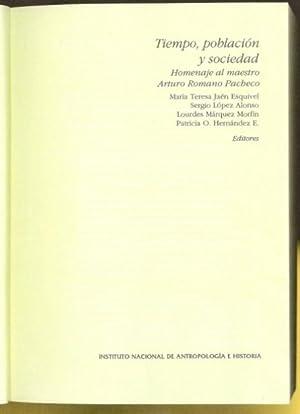 Tiempo, población y sociedad. Homenaje al maestro Arturo Romano Pacheco: Jaén Esquivel, ...