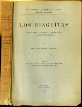 Los Diaguitas: Invetario Patrimonial Arqueologico y Paleo-Etnografico: Fernando Marquez Miranda