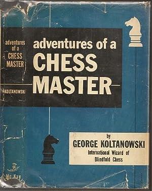 Adventures of a Chess Master: George Koltanowski (1903-2000)