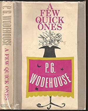 A Few Quick Ones: Wodehouse, Pelham Grenville