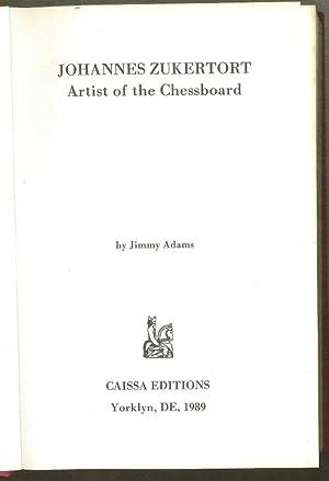 Johannes Zukertort: Artist of the Chessboard: Adams, Jimmy
