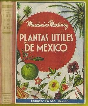Plantas Utiles de Mexico: Martinez, Maximino