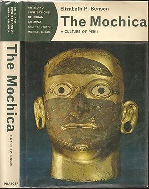 The Mochica: A Culture of Peru: Elizabeth P Benson