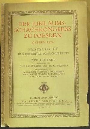 Jubiläums-Schachkongreß zu Dresden Ostern 1926: Paliztsch, Friedrick Martin