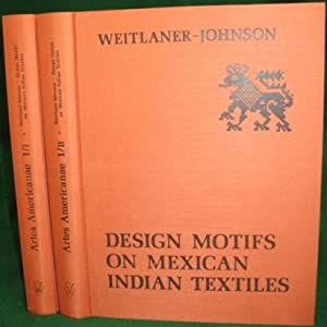 Design Motifs on Mexican Indian Textiles: Weitlaner-Johnson, Irmgard (1914-2011)