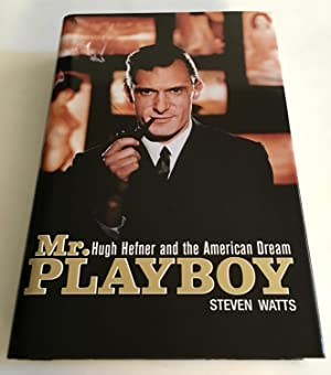 MR. PLAYBOY: Hugh Hefner and the American: Watts, Steven; Hugh