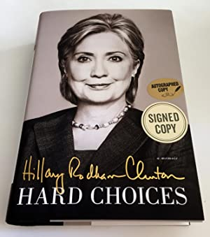 Hard Choices by Hillary Rodham Clinton, Signed - AbeBooks