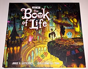 The Art of the Book of Life [2x SIGNED]: Gutierrez, Jorge (Author/Director); Doug Langdale (...