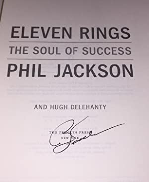 Eleven Rings: The Soul of Success [SIGNED by Phil Jackson]: Jackson, Phil; with Hugh Delehanty