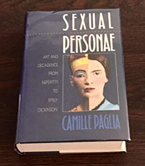 Sexual Personae: Art and Decadence from Nefertiti to Emily Dickinson [SIGNED]: Paglia, Camille