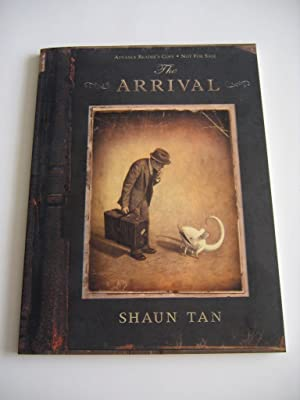 The Arrival [SIGNED Advance Reading Copy]: Tan, Shaun