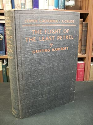 Lower California: A Cruise, The Flight of the Least Petrel: Bancroft, Griffing
