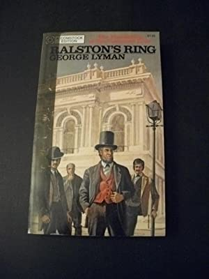 Ralston's Ring: California Plunders the Comstock Lode: Lyman, George D.
