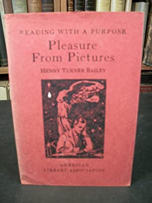 Pleasure from Pictures (Reading with a Purpose Series): Bailey, Henry Turner
