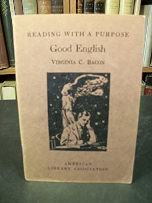 Good English (Reading with a Purpose Series): Bacon, Virginia C.