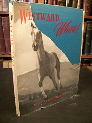 Westward, Whoa!: Thayer, Bert Clark