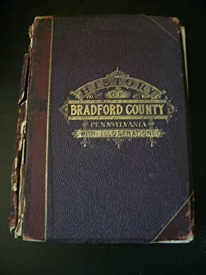 History of Bradford County, Pennsylvania, with Biographical Selections: Bradsby, H. C.