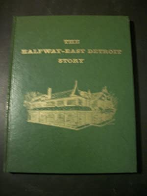 The Halfway-East Detroit Story: Christenson, Robert S.