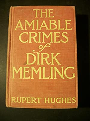 The Amiable Crimes of Dirk Memling: Hughes, Rupert