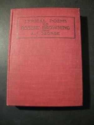 Lyrical Poems of Robert Browning: George, A. J.