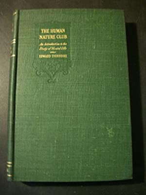 The Human Nature Club: An Introduction to the Study of Mental Life: Thorndike, Edward