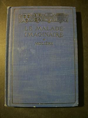 Le Malade Imaginaire: Moliere; Olmsted, Everett