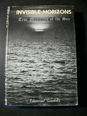 Invisible Horizons: True Mysteries of the Sea: Gaddis, Vincent