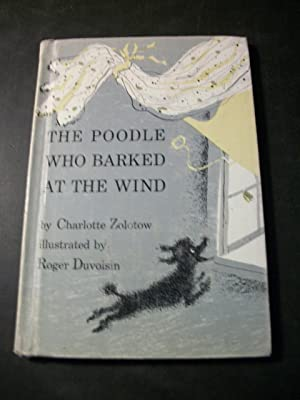 The Poodle Who Barked at the Wind: Zolotow, Charlotte