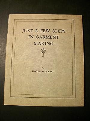 Just a Few Steps in Garment Making: Gurney, Edmund G.