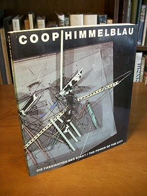 Coop Himmelblau: Die Faszination Der Stadt / The Power of the City: Himmelblau, Coop; Werner, ...