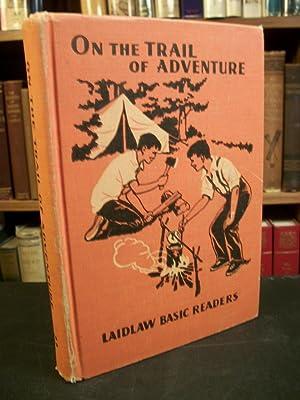 On the Trail of Adventure (Laidlaw Basic: Yoakam, Gerald; Hester,