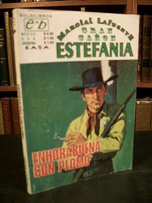 Enhorabuena Con Plomo (Gran Canon Coleccion): Estefania, Marcial Lafuente