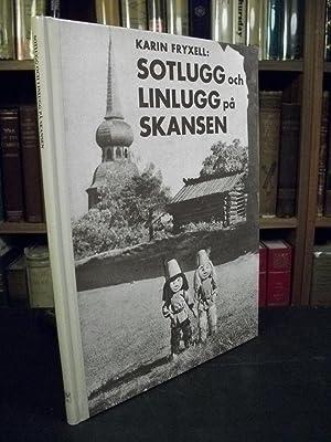 Sotlugg och Linlugg på Skansen: Fryxell, Karin