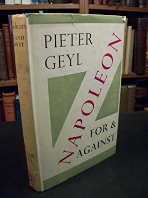 Napoleon: For and Against: Geyl, Pieter