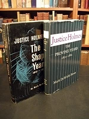 Justice Oliver Wendell Holmes, Vol. I: The Shaping Years, 1841-1870; Vol. II: The Proving Years, ...