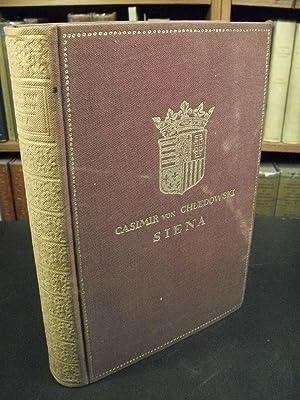 Siena, Zwei Bande, Dritte Auflage, Mit 64 Abbildungen (Two Volumes in One Book): Chledowski, ...