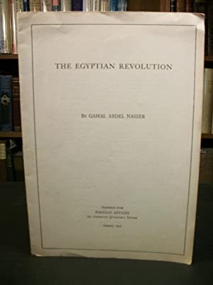 The Egyptian Revolution (Reprinted from Foreign Affairs: Nasser, Gamal Abdel