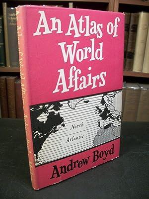 An Atlas of World Affairs: Boyd, Andrew