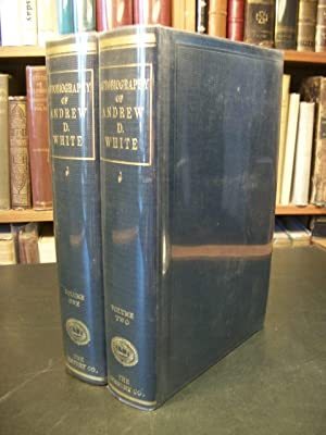 Autobiography of Andrew D. White, in 2 Volumes: Andrew Dickson White