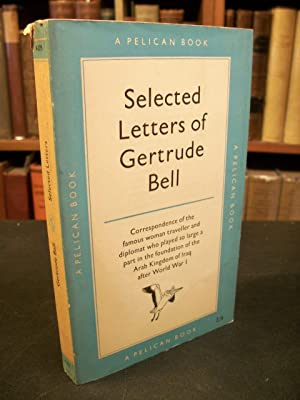 The Letters of Gertrude Bell, Selected By: Bell, Gertrude