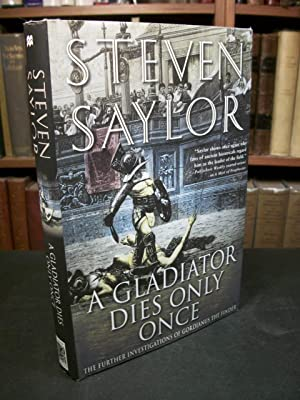 A Gladiator Dies Only Once: The Further Investigations of Gordianus the Finder: Saylor, Steven