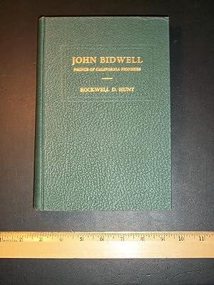 John Bidwell, Prince of California Pioneers: Hunt, Rockwell D.