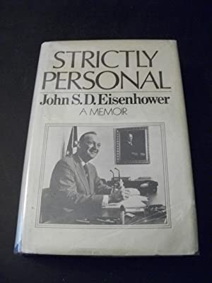 Strictly Personal: A Memoir: Eisenhower, John S.