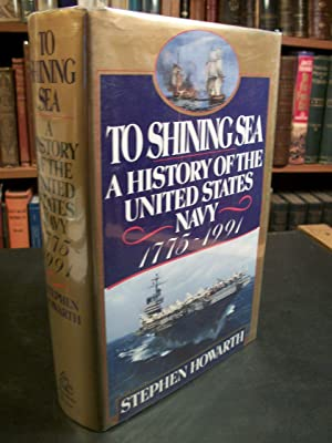 To Shining Sea: A History of the: Howarth, Stephen