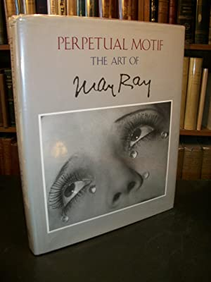 Perpetual Motif: The Art of Man Ray: Foresta, Merry; Foster,