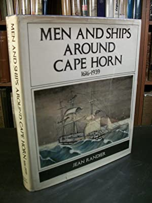 Men and Ships Around Cape Horn, 1616-1939: Randier, Jean