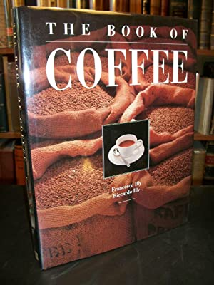 The Book of Coffee: A Gourmet's Guide: Illy, Francesco; Illy, Riccardo